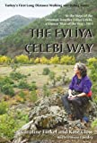 The Evliya Celebi Way: Turkey's First Long-distance Walking and Riding Route