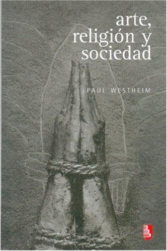 Arte, Religion y Sociedad (Biblioteca Universitaria De Bolsillo)