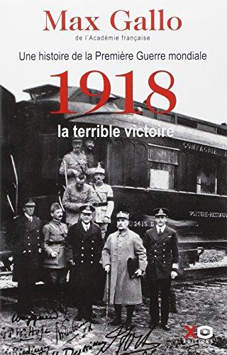Une histoire de la Première Guerre mondiale : Tome 2, 1918, la terrible victoire