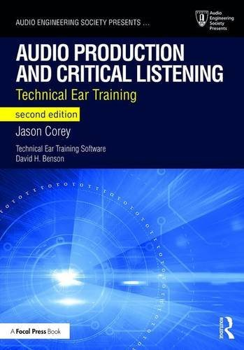 Audio Production and Critical Listening: Technical Ear Training (Audio Engineering Society Presents) by Jason Corey (2016-09-03)
