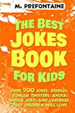 The Best Jokes Book For Kids: Over 900 Jokes, Riddles, Tongue Twisters, Knock Knock J...
