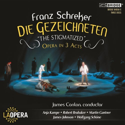 Franz Schreker: Die Gezeichneten - The Stigmatized (Opera in 3 Acts) (2013-11-12)