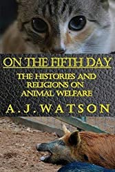On the Fifth Day: The Histories and Religions on Animal Welfare