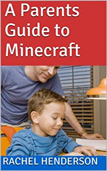 A Parents Guide to Minecraft by [Henderson, Rachel]