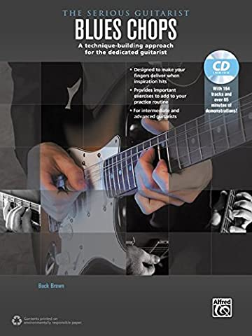 The Serious Guitarist -- Blues Chops: A Technique-Building Approach for the Dedicated Guitarist (Book & MP3