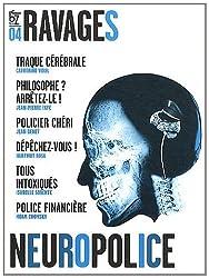 Ravages, N° 4, printemps 2011 : Neuropolice