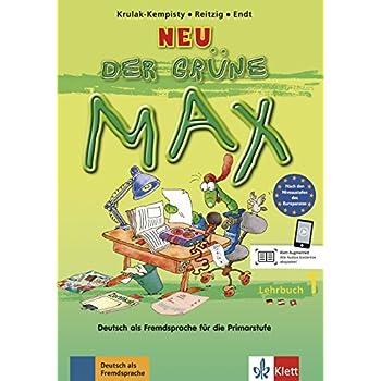 Der grüne Max 1 Neu - Lehrbuch 1 : Deutsch als Fremdsprache für die Primarstufe