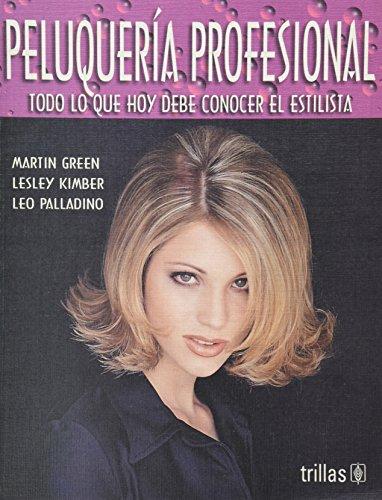 Peluqueria Profesional/Professional Hairdressing: Todo Lo Que Hoy Debe Conocer El Estilista