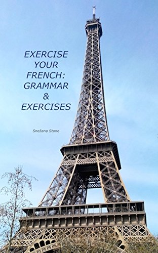 Exercise Your French: Grammar & Exercises (English Edition)