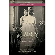Civilizing Emotions: Concepts in Nineteenth Century Asia and Europe