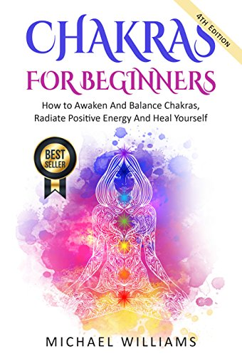 CHAKRAS: Chakras For Beginners - How to Awaken And Balance ...