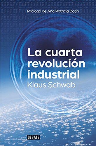 La cuarta revolución industrial por Professor Dr.-Ing. Klaus Schwab