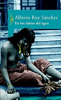 En los labios del agua par Alberto Ruy Sánchez