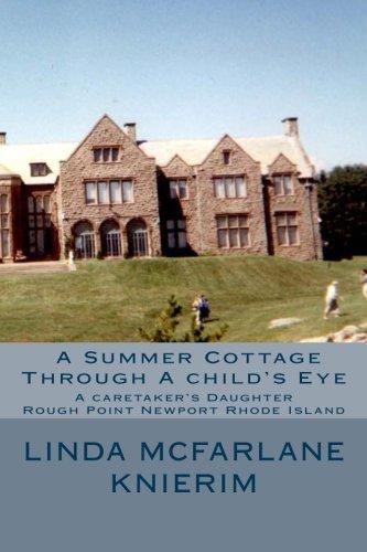 A Summer Cottage Through A child's Eye: A Caretaker's Daughter Rough Point Newport, Rhode Island -