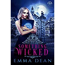 Something Wicked: A Why Choose Academy Series (University of Morgana: Academy of Enchantments and Witchcraft Book 1) (English Edition)