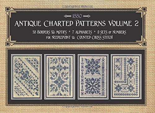 Antique Charted Patterns Volume 2: 19th Century Designs for Needlepoint & Cross Stitch -