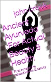 Ancient Ayurveda :For Actual Beauty & Health: First e-magazine related Health & beauty