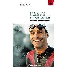 Trainingspläne für Triathleten: und andere Ausdauersportler