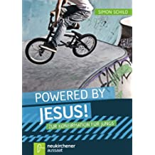 Powered by Jesus!: Für Jungs zur Konfirmation