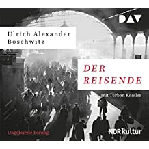 Der Reisende: Ungekürzte Lesung mit Torben Kessler (6 CDs)