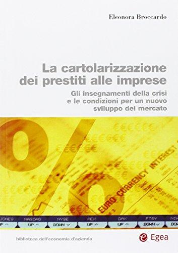 Cartolarizzazione dei prestiti alle imprese. gli insegnamenti della crisi e le condizioni per un nuovo sviluppo del mercato
