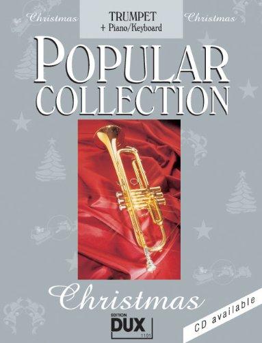 Popular Collection Christmas für Trompete und Klavier/Keyboard mit Bleistift -- 24 beliebte Weihnachtslieder von STILLE NACHT bis LAST CHRISTMAS in klangvollen mittelschweren Arrangements (Noten/sheet music)