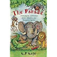 The Parade: A Stampede of Stories About Ananse, the Trickster Spider by K. P. Kojo (2011-05-01)