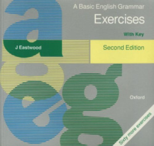 A Basic English Grammar: Exercises with Key by John Eastwood (1990-04-19)
