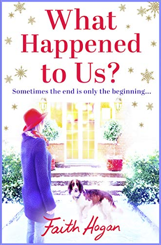 What Happened to Us?: A feelgood story of love, loss and new beginnings... by [Hogan, Faith]