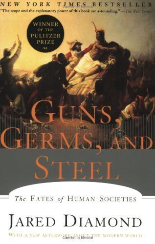 Guns, Germs, and Steel: The Fates of Human Societies by Jared M. Diamond (1999) Paperback