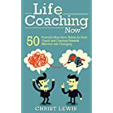 Self Help: Life Coaching: 50 Powerful Habits for Coach and Coachee Towards Effective Life Changing (Life Coach Management Alternative Holistic Hypnotherapy) (English Edition)