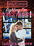 Raven's Haven: Fighting for Forgiveness by Cassidy K. O'Connor
