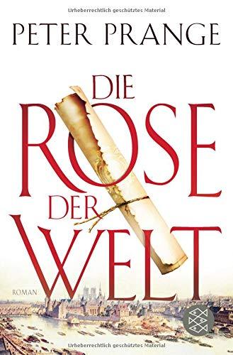 Die Rose der Welt: Roman (Kirche Damen Stoff)