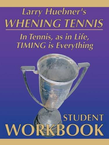 Whening Tennis - Student Workbook por Larry Huebner