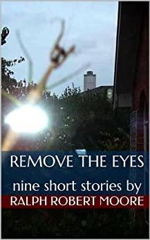 Remove the Eyes by [Moore, Ralph Robert]