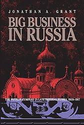 Big Business in Russia: The Putilov Company in Late Imperial Russia, 1868-1917 (Pitt Russian East European)