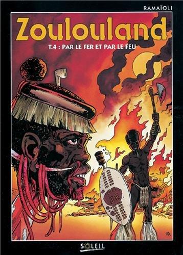 Zoulouland, Tome 4 : Par le fer et par le feu