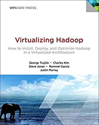 [(Virtualizing Hadoop : How to Install, Deploy, and Optimize Hadoop in a Virtualized Architecture)] [By (author) George Trujillo ] published on (August, 2015)