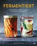 Fermentiert: Sauerkraut, Kefir, Kimch...