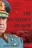 The Dictator's Shadow: Life Under Augusto Pinochet (English Edition)