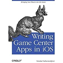 [(Writing Game Center Apps in IOS: Bringing Your Players into the Game )] [Author: Vandad Nahavandipoor] [May-2011]