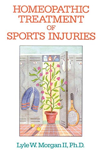 [(Homeopathic Treatment of Sports Injuries)] [By (author) Lyle W. Morgan] published on (January, 2000)