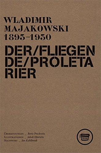 Der fliegende Proletarier: Ein Langgedicht von Wladimir Majakowski (Edition ReVers)