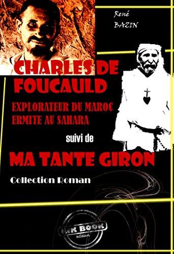 Charles de Foucauld : explorateur du Maroc, ermite au Sahara (suivi de Ma tante Giron): édition intégrale (Voyages et découvertes) par René Bazin