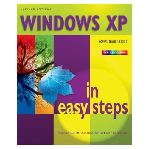 Windows XP in Easy Steps: Covers Service Pack 2 (In Easy Steps Series) by Harshad Kotecha (2005-01-18)