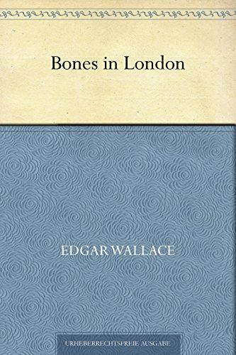 Bones in London (German Edition) par Edgar Wallace