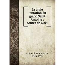La vraie tentation du grand Saint Antoine : contes de Noël