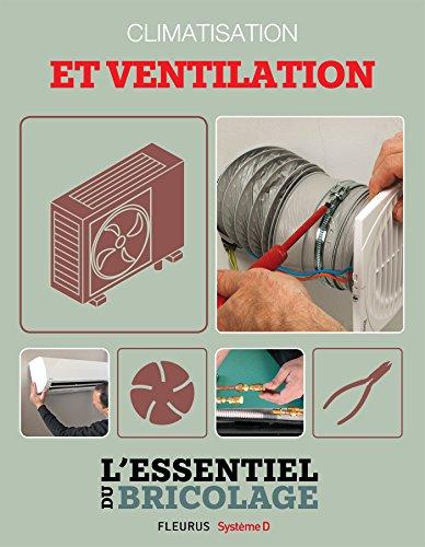 Chauffage & Climatisation : Climatisation et ventilation (L'essentiel du bricolage)