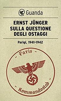 Sulla questione degli ostaggi di [Jünger, Ernst]