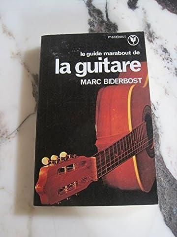Marc Biderbost - Le Guide Marabout de la guitare (Collection